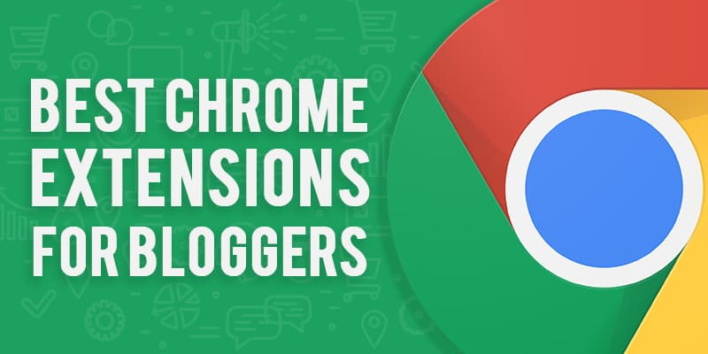 10 Useful (& FREE) Chrome Extensions for Bloggers - Craft of