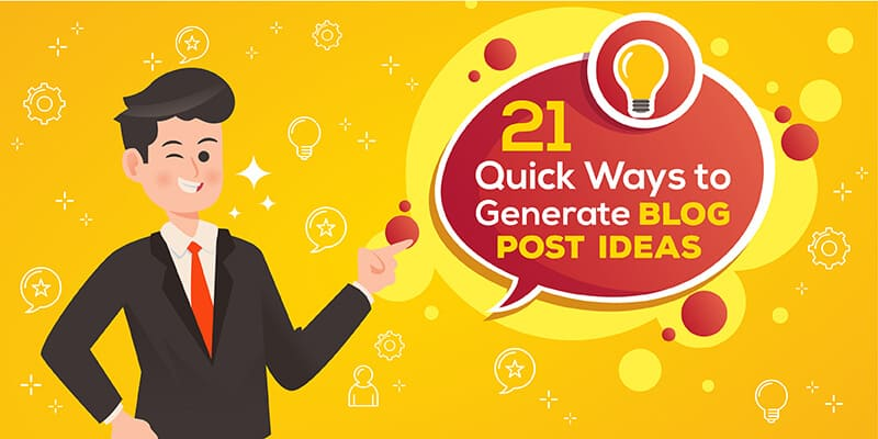Quick ways to Generate Blog Post Ideas