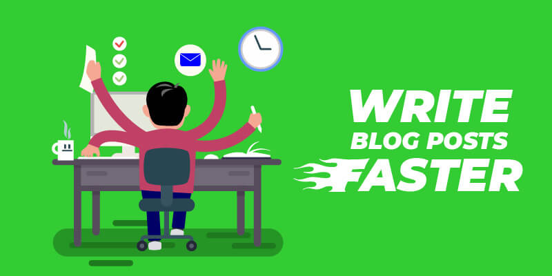 Write Blog Posts Faster